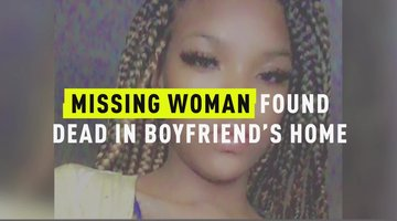 Missing Woman Found Dead At Boyfriend's Home