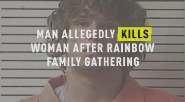 Man Allegedly Kills Woman After Rainbow Family Gathering