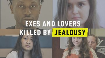 Exes and Lovers Killed By Jealousy