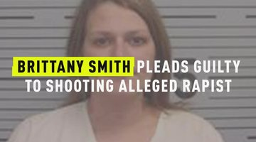 Brittany Smith Pleads Guilty To Shooting Alleged Rapist