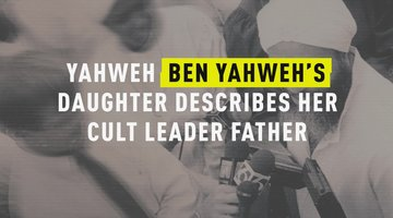 Yahweh Ben Yahweh's Daughter Describes Her Cult Leader Father