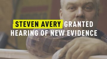 Steven Avery Granted Hearing of New Evidence