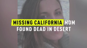 Missing California Mom Found Dead In Desert
