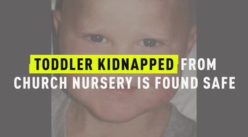 Toddler Kidnapped From Church Nursery Is Found Safe