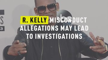R. Kelly Misconduct Allegations May Lead to Investigations