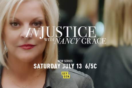 Injustice with Nancy Grace Premieres Saturday, July 13th