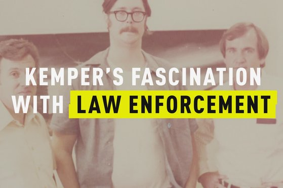 Kemper on Kemper: Kemper's Fascination with Law Enforcement