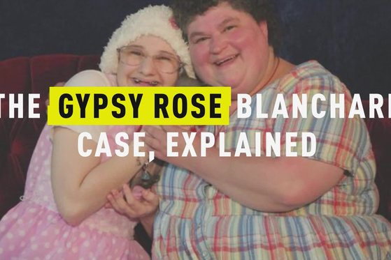 The Gypsy Rose Blanchard Case, Explained